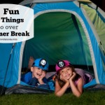 25 Fun Things to Do Over Summer Break