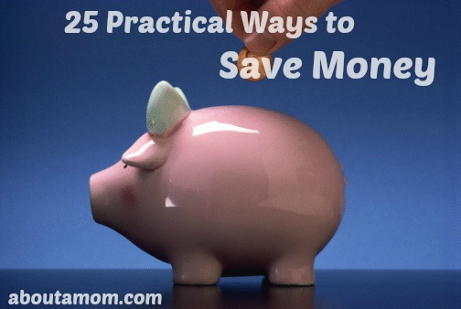 25 Practical Ways to Save Money - About A Mom