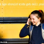 At what age should kids get cell phones?