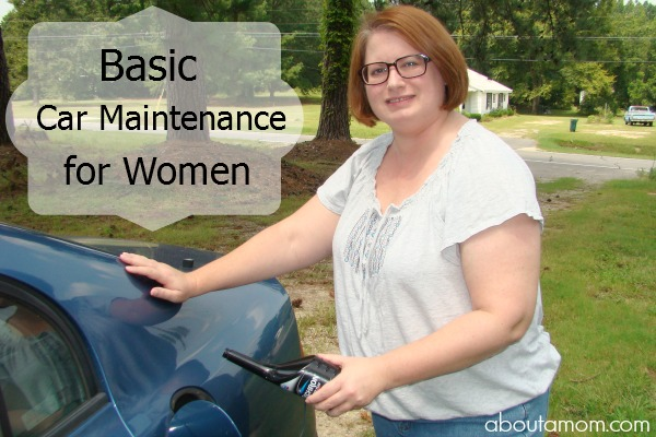 Basic Car Maintenance for Women - About A Mom