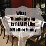 What Thanksgiving is Really Like and NickMom #MotherFunny