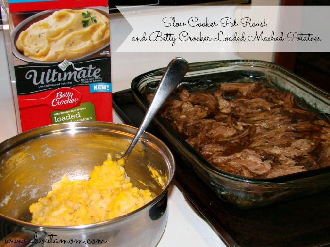 Slow Cooker Pot Roast and Betty Crocker Loaded Mashed Potatoes