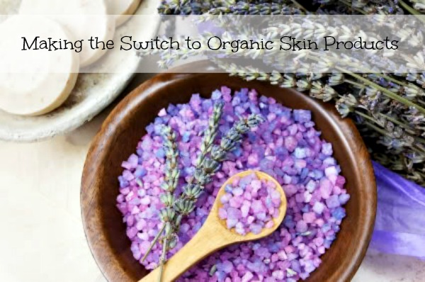 Making the Switch to Organic Skin Products