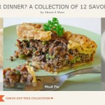 Pie for Dinner? A Collection of 12 Savory Pies in Celebration of National Pi Day on March 14.