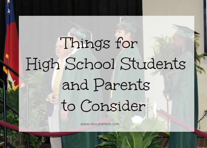 Things for High School Students and Parents to Consider