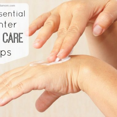 5 Essential Winter Skin Care Tips at About A Mom