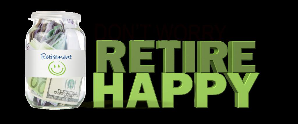 Don't Worry, Retire Happy