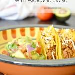 Tacos with Avocado Salsa