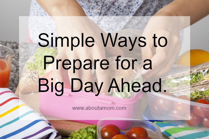 Simple Ways to Prepare for a Big Day Ahead