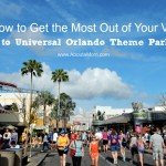 How to Get the Most Out of Your Visit to Universal Orlando Theme Parks