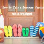 How to Take a Summer Vacation on a Budget