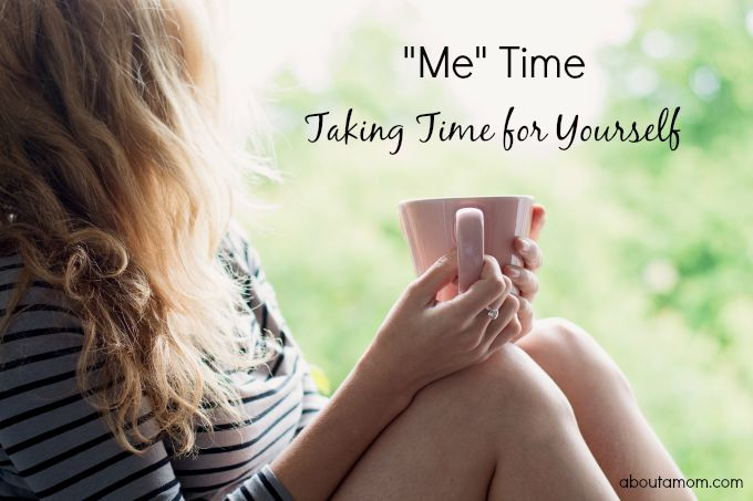 Me Time - Taking Time for Yourself