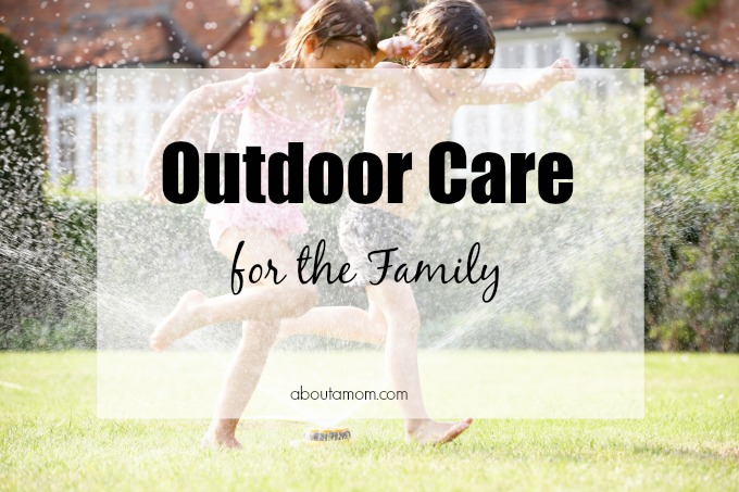 Outdoor Safety Tips and Outdoor Care for the Family