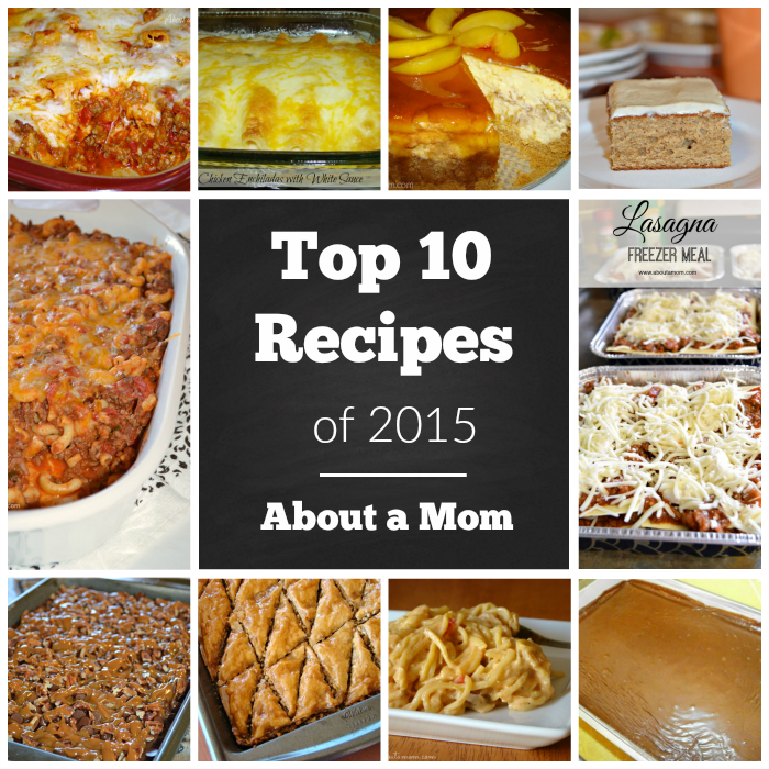 Top 10 Recipes of 2015 on About a Mom