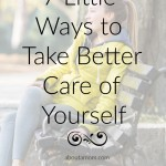 7 Little Ways to Take Better Care of Yourself