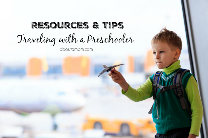 Resources and Tips for Traveling with a Preschooler