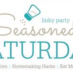 Seasoned Saturday Link Party (Week 4)