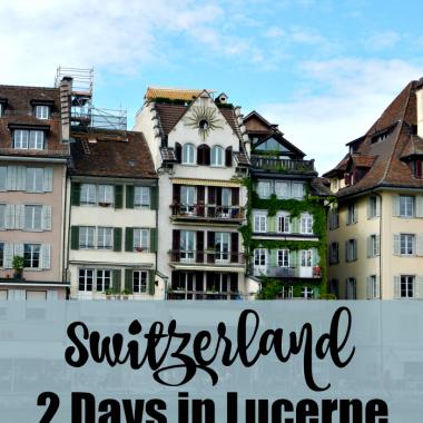 2 Days in Lucerne, Switzerland