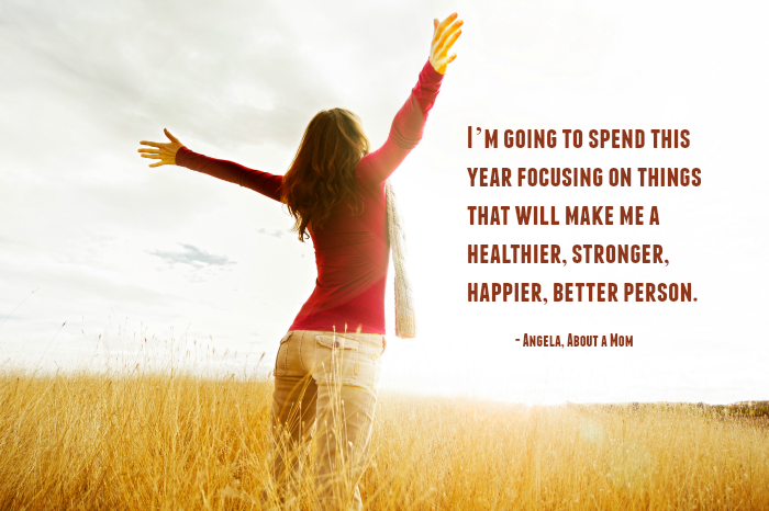 I'm going to spend this year focusing on things that will make me a healthier, stronger, happier, better person.