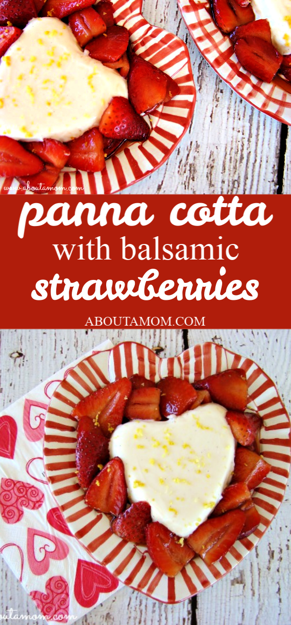This creamy and delicious Panna Cotta with Balsamic Strawberries Sauce is the ultimate Valentine's Day dessert recipe and a real treat. It is perfect for your Valentine's Day date night!