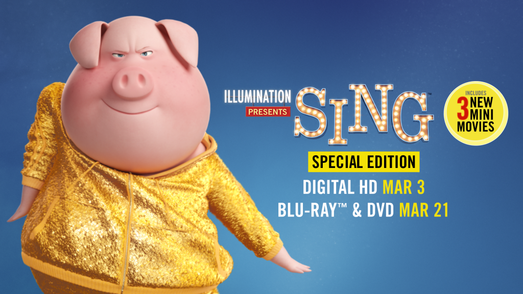 SING is a wonderful, funny, heartwarming film with great music and a fantastic cast. Grab your copy of SING Special Edition when it comes available on Digital HD March 3rd and Blu-ray and DVD on March 21st!
