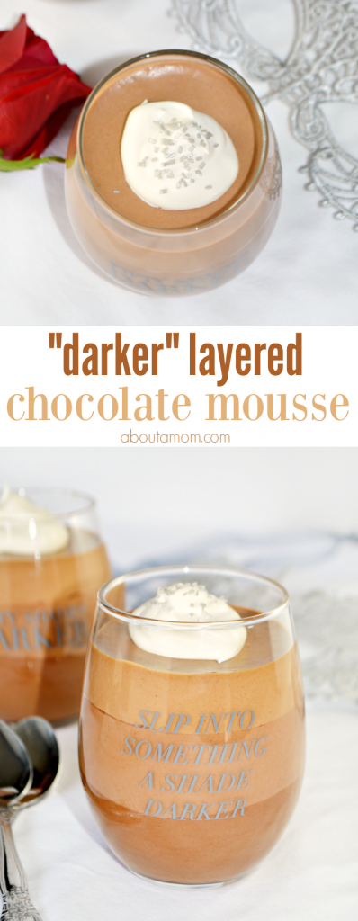 Darker Layered Mousse. Creamy layers of dark chocolate, Nutella chocolate, and milk chocolate make this tantalizing dessert something you and your girlfriends will not soon forget. Each decadent layer of this chocolate mousse gets darker and more intense in flavor.