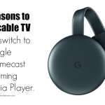 7 Reasons to Cut Cable TV and Switch to Google Chromecast Streaming Media Player