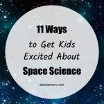 11 Ways to Get Kids Excited About Space Science