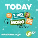 The 7-day UPtv Gilmore The Merrier binge-a-thon that starts on Monday, November 19 at 3:00 PM ET. Find out how to watch, tweet and win!