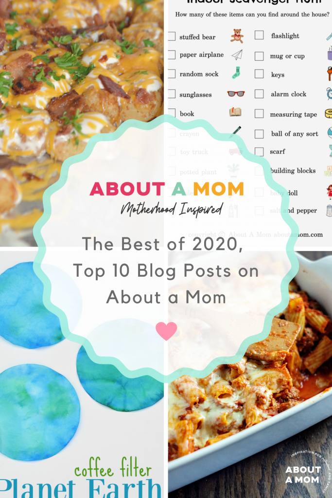 The best of 2020. These are the Top 10 Blog Posts on About a Mom in 2020, including top recipes, crafts for kids, learning tools and printables.